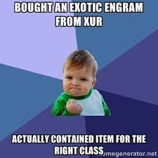 Bought an exotic engram from Xur Actually contained item for the ... via Relatably.com