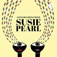 Conversations with Susie Pearl