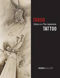 TABOO: <b>Ukiyo</b>-<b>e</b> & the <b>Japanese TATTOO</b> by RoninGallery   NYC ...