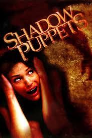 shadow puppets film the social encyclopedia cast james marsters jack tony todd steve jolene blalock kate marc winnick charlie diahnna nicole baxter stacy natasha alam amber