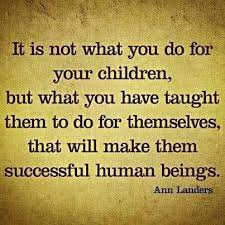it-is-not-what-you-do-for-your-children-inspirational-parenting-quotes.jpg