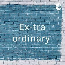 Ex-tra ordinary