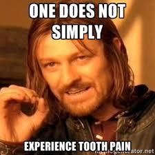 One does not simply experience tooth pain - one-does-not-simply-a ... via Relatably.com