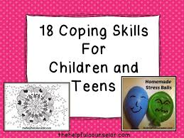 18 Coping Skills: Strategies for Children and Teens « The Helpful ... via Relatably.com