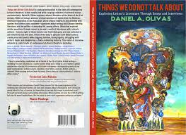 things we do not talk about exploring latino a literature through things we do not talk about exploring latino a literature through essays and interviews daniel a olivas 9781938537059 amazon com books