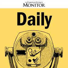 The Christian Science Monitor Daily Podcast