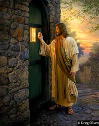 Rev. 3 vs. 20: Here I am! I stand at the door and knock. If anyone hears my voice and opens the door, I will come in and eat with that person, and they with me.