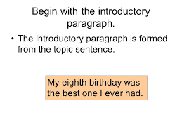 sample steps to the five paragraph narrative essay a write on    begin   the introductory paragraph  the introductory paragraph is formed from the topic sentence