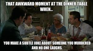 That awkward moment at the dinner table when... You make a subtle ... via Relatably.com