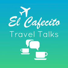 El Cafecito Travel Talks