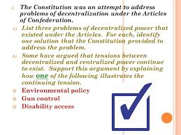 ap essays united states government    the constitution was an    the constitution was an attempt to address problems of decentralization under the articles of