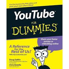 <b>YouTube For</b> Dummies - (For Dummies) By <b>Sahlin</b> & <b>Botello</b> ...