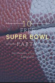 super bowl party invitations printable flyer templates evite super bowl invitations evite has several super bowl party themed invitations again this year and a number of low cost premium invitations as
