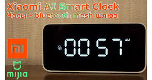 <b>Xiaomi</b> AI <b>Smart</b> Clock: умные <b>часы</b>, будильник и Bluetooth-шлюз с ...