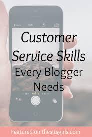 customer service skills every blogger needs the sits girls customer service skills every blogger needs