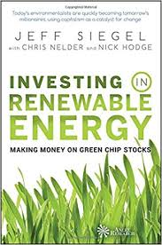 <b>Investing</b> in Renewable <b>Energy</b>: Making Money on Green Chip ...