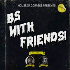 BS With Friends!