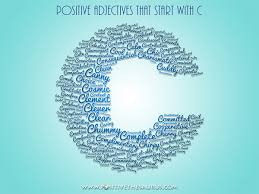 positive thesaurus positive words for you positive adjectives positive adjectives that start c descriptive c words