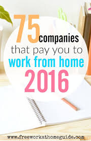 best ideas about jobs for students college 75 companies that pay you to work from home in 2016