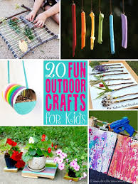 outdoor crafts craft ideas and outdoor