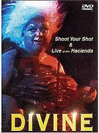 <b>Divine</b> - <b>Shoot Your</b> Shot: Live at the Hacienda DVD 1983: Amazon ...