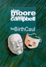 Alan Moore, Birth Caul