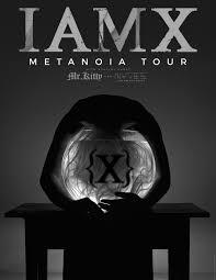 <b>IAMX</b> - <b>Metanoia</b> Tour 2015
