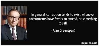 In general, corruption tends to exist whenever governments have ...