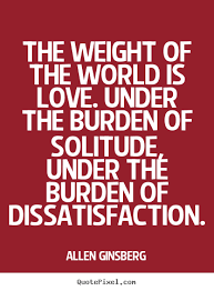 Make picture quotes about love - The weight of the world is love ... via Relatably.com