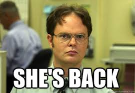 she's back - Schrute - quickmeme via Relatably.com
