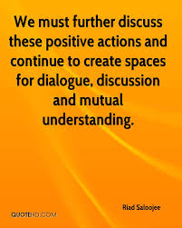 riad saloojee quotes quotehd we must further discuss these positive actions and continue to create spaces for dialogue discussion
