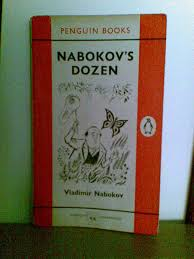 3000 books nabokov s dozen vladimir nabokov what do i say about this book just be brief i hated it simply state the facts this book contains 13 short stories attempt to entertain instead of