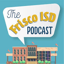 The Frisco ISD Podcast