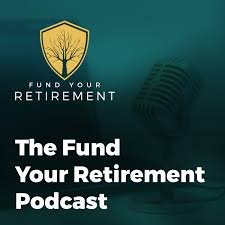 Fund Your Retirement Podcast