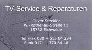 Hans-Georg Kunath Maxim-Gorki-Str. 17 15732 Eichwalde Tel.:030- 675 7367. Fax.: 030- 675 6755. SAT ANLAGEN Antennen und TV-Service Oliver Steckler - steckler