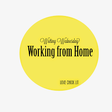 love chick lit writing wednesday working from home writing wednesday working from home