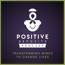 Positive Deposits Podcast