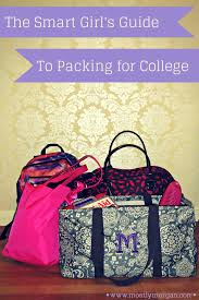 packing for college tips and tricks mostly morgan a smart girls guide to packing for college the best tips you ll
