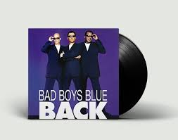 LP: <b>Bad Boys Blue</b> — «Back» (1998/2019) [2LP Black Vinyl]