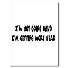 Image result for funny saying about balding