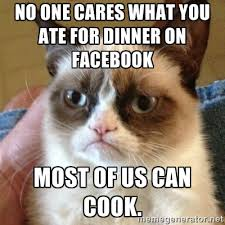 No one cares what you ate for dinner on Facebook Most of us can ... via Relatably.com