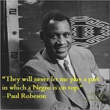 Paul Robeson Quotes on Pinterest | Black History Quotes ...
