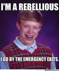 I'm A Rebellious by slendy974 - Meme Center via Relatably.com