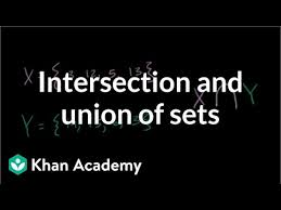 Intersection and union of <b>sets</b> (video) | Khan Academy