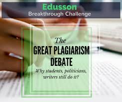 the great plagiarism debate why students still do it com the great plagiarism debate why students politicians writers still do it
