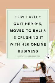 how to quit your start an online biz travel the world the must watch video interview we re chatting hayley lachambre who quit