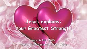 jesus explains being in love me is your greatest strength being in love me is your greatest strength 10084 message from 22nd 2016