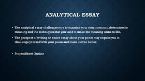 poetry project agenda monday th learning target you will analytical essay the analytical essay challenges you to examine your own poem and determine its meaning