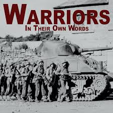 Warriors In Their Own Words | First Person War Stories