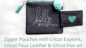 Zipper Pouch with Cricut <b>Faux Leather</b> - YouTube